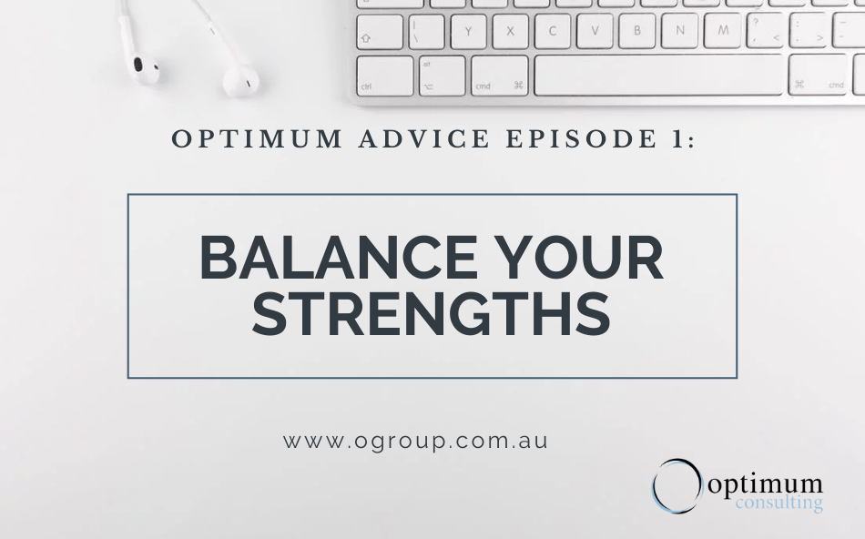 Optimum Advice Episode 1: Balance Your Strengths